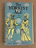 img - for The Yorkist Age: Daily Life during the Wars of the Roses book / textbook / text book