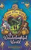 Ever After High: 03 A Wonderlandiful World