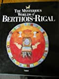 The Mysterious Worlds of Berthois ~ Rigal