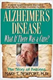 Alzheimer's Disease What If There Was a Cure