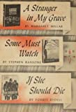 A STRANGER IN MY GRAVE; SOME MUST WATCH; IF SHE SHOULD DIE (Doubleday Book Club)