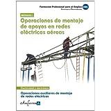 Certificado de Profesionalidad: Operaciones Auxiliares de Montaje de Redes Eléctricas. Módulo 1: Operaciones de...
