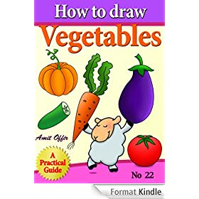 How to Draw Vegetables (how to draw comics and cartoon characters Book 22) (English Edition)