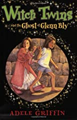 Witch Twins and the Ghost of Glenn Bly (Witch Twins)