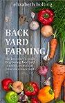 Backyard Farming: The Beginners Guide...