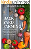 Backyard Farming: The Beginners Guide to Growing Food and Raising Micro-Livestock in Your Own Mini Farm: (Urban Homesteading, Mini Farming, Urban Farming) (English Edition)