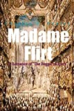 Madame Flirt: A Romance of 'The Beggar's Opera' by Pearce, Charles E  (2014) Paperback