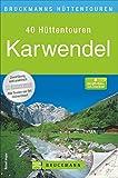 Hüttentouren Karwendel: 40 attraktive Wochenendtouren zum Hüttenwandern im Karwendel in einem Wanderführer; mit ausführlichen Toureninfos, ... und GPS Daten (Bruckmanns Wanderführer)