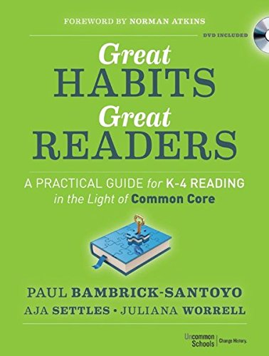 Great Habits, Great Readers: A Practical Guide for K - 4 Reading in the Light of Common Core, by Paul Bambrick-Santoyo, Aja Settles, Julia