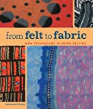 img - for From Felt to Fabric: New Techniques in Nuno Felting book / textbook / text book