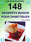 148 DESSERTS MAISON POUR LES DIAB�TIQUES