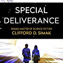 Special Deliverance Audiobook by Clifford Simak Narrated by David Baker