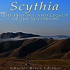 Scythia: The History and Legacy of the Scythians Hörbuch von  Charles River Editors Gesprochen von: Jim D Johnston