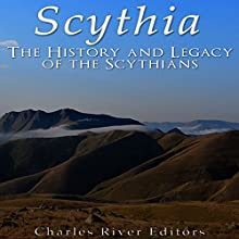 Scythia: The History and Legacy of the Scythians | Livre audio Auteur(s) :  Charles River Editors Narrateur(s) : Jim D Johnston