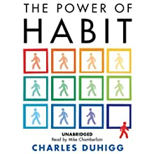 The Power of Habit: Why We Do What We Do, and How to Change Audiobook by Charles Duhigg Narrated by Mike Chamberlain