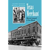 Texas Merchant: Marvin Leonard and Fort Worth (Kenneth E. Montague Series in Oil and Business History)