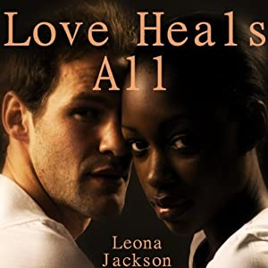Love Heals All Audiobook