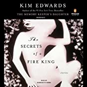 The Secrets of a Fire King: Stories | [Kim Edwards]