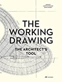 img - for The Working Drawing: The Architect's Tool book / textbook / text book