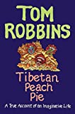 Tibetan Peach Pie: A True Account of an Imaginative Life