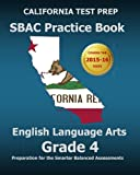 img - for CALIFORNIA TEST PREP SBAC Practice Book English Language Arts Grade 4: Preparation for the Smarter Balanced ELA/Literacy Assessments book / textbook / text book