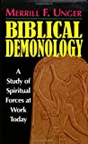 Biblical Demonology: A Study of Spiritual Forces at Work Today (0825439019) by Unger, Merrill F.