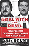 Deal with the Devil: The FBIs Secret Thirty-Year Relationship with a Mafia Killer