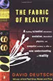 The Fabric of Reality: The Science of Parallel Universes-And Its Implications (014027541X) by Deutsch, David
