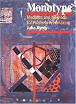 Free Monotype: Mediums and Methods for Painterly Printmaking Ebooks & PDF Download