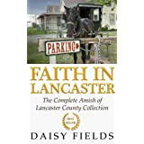 Faith in Lancaster (The Complete Amish of Lancaster County Collection)