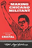The Making of a Chicano Militant: Lessons from Cristal (Wisconsin Studies in Autobiography)