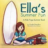 Ella s Summer Fun: A Kids Yoga Summer Book