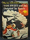 img - for Tom Swift Jr. And His Outpost In Space (Tom Swift Jr. #6) book / textbook / text book