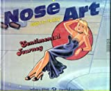 The History of Aircraft Nose Art: Ww1 to Today (0879385464) by Ethell, Jeffrey L.