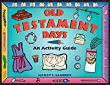 img - for Old Testament Days: An Activity Guide (Hands-On History) book / textbook / text book