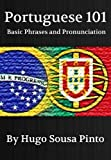 Portuguese 101 (Basic Phrases and Pronunciation)