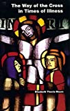 img - for [(The Way of the Cross in Times of Illness)] [By (author) Elizabeth Thecla Mauro] published on (January, 2004) book / textbook / text book