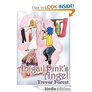 Abigail Pink's Angel - Trevor Forest