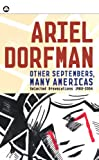Other Septembers, Many Americas: Selected Provocations, 1980-2004 (0745321739) by Dorfman, Ariel