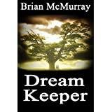 Dream Keeper ~ B McMurray
