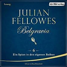 Ein Spion in den eigenen Reihen (Belgravia 6) Hörbuch von Julian Fellowes Gesprochen von: Beate Himmelstoß