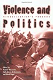 Violence and Politics: Globalization's Paradox (New Political Science Reader)
