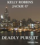 Deadly Pursuit (Jackie O' Episode One)