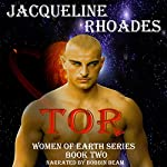 Tor: Women of Earth Series, Volume 2 | Jacqueline Rhoades