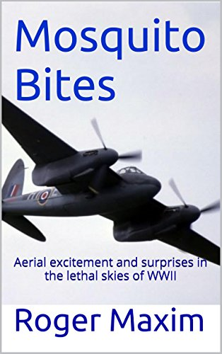 Mosquito Bites: Aerial excitement and surprises in the lethal skies of WWII (The Watson Saga Book 2) PDF