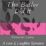The Butler Did It: A Love & Laughter Romance | Deborah Camp