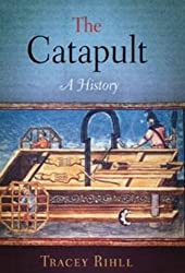 The Catapult: A History, Second Edition