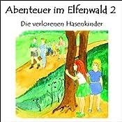 Die verlorenen Hasenkinder (Abenteuer im Elfenwald 2) | Monika von Krogh