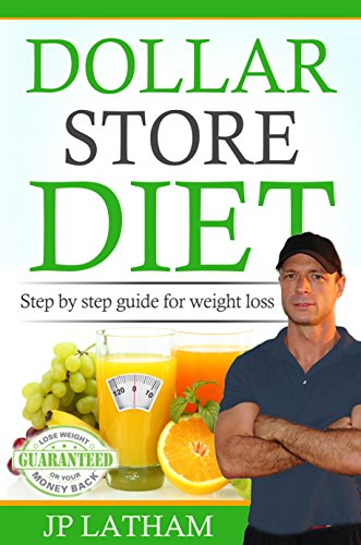 Dollar Store Diet by JP Latham