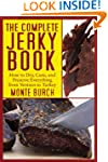 The Complete Jerky Book: How to Dry,...